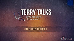 Terry Talks: Le stress toxique